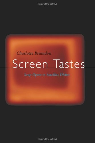 Screen Tastes: Soap Opera to Satellite Dishes