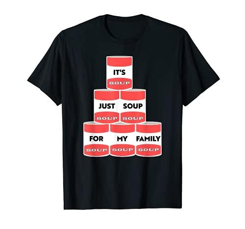 Es sólo sopa para mi familia Trump manifestador latas Camiseta