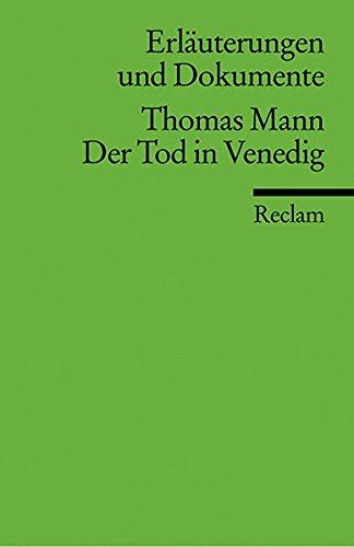 Erläuterungen und Dokumente zu Thomas Mann: Der Tod in Venedig (Reclams Universal-Bibliothek)