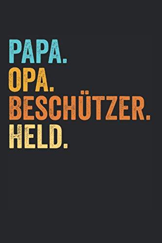 Papa Opa Beschützer Held: Opa Großvater Uropa Notizbuch Tagebuch Liniert A5 6x9 Zoll Logbuch Planer Geschenk