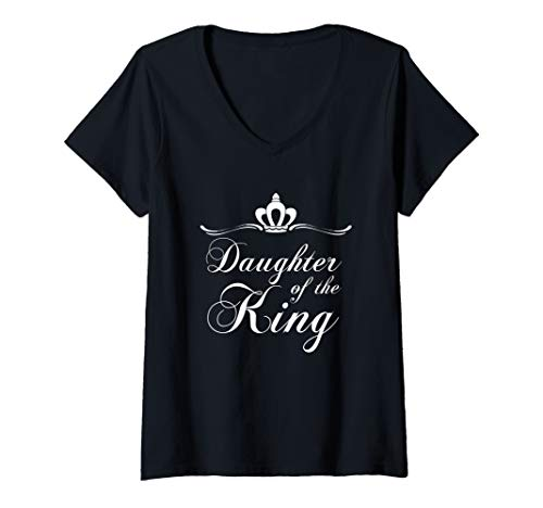 Womens Christian Quote Gift Bible Verse Saying Daughter of the King V-Neck T-Shirt