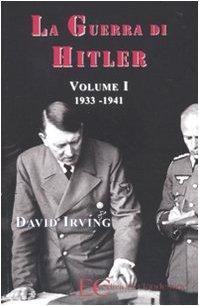 La guerra di Hitler. 1933-1941 (Vol. 1)