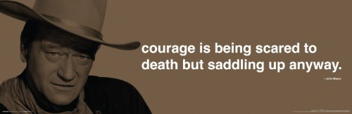 John Wayne Courage Iphilosophy Celebritiy Quote Print (Unframed 12x36 Poster)
