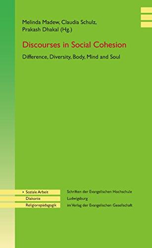 Dicourses in Social Cohesion: Difference, Diversity, Body, Mind and Soul (Schriften der Evangelischen Hochschule Ludwigsburg im Verlag der Evangelischen Gesellschaft) (English Edition)
