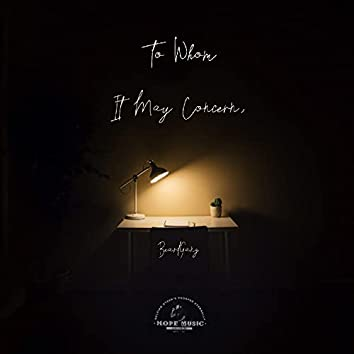 To Whom It May Concern (feat. H.O.P.E Music, Go Ye & Russ Shanks)