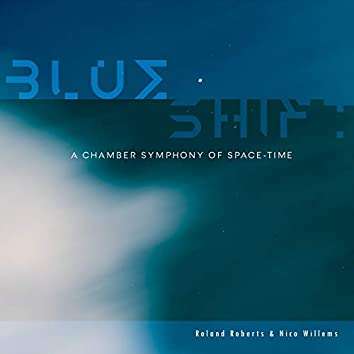 Blue Shift - A Chamber Symphony of Space-Time