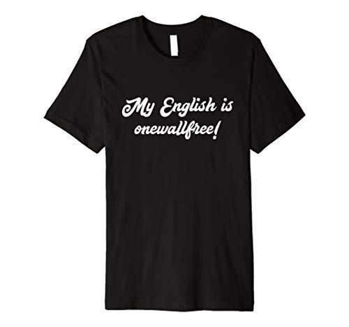 My English is onewallfree! Mein Englisch ist onewallfree!