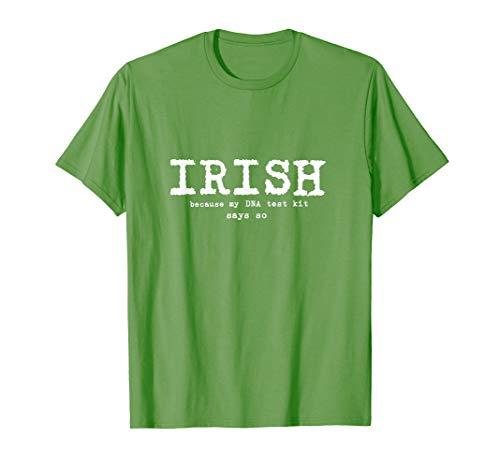 Irish because my DNA test kit says so