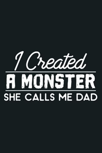Mens I Created A Monster She Calls Me Dad: Notebook Planner - 6x9 inch Daily Planner Journal, To Do List Notebook, Daily Organizer, 114 Pages