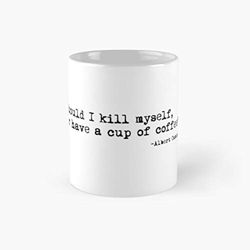Should I Kill Myself Or Have A Cup of Coffee Classic Mug Best Gift Funny Coffee Mugs 11 Oz
