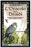 L'oracolo dei druidi. Lavorare con gli animali sacri della tradizione celtica...