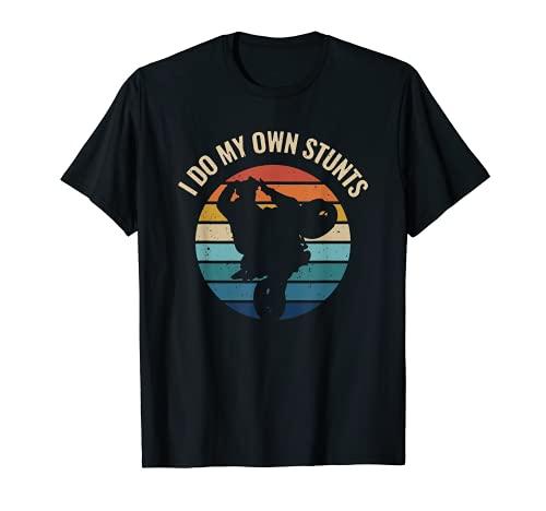 Hago mis propias acrobacias Wheelie Stoppie Burnout Motorcyle Sport Camiseta