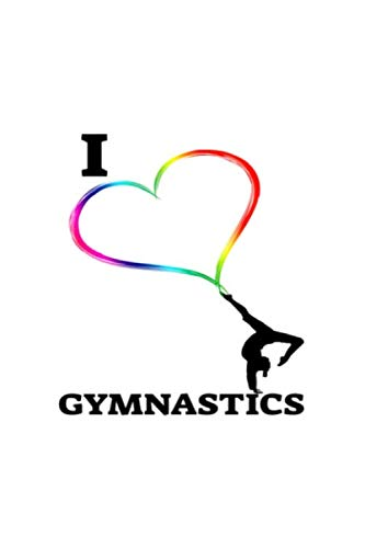 I Love Artistic Gymnastics | Funny Notebook Art For Lovers: Lined Notebook / Journal Gift, 100 Pages, 6x9, Soft Cover, Matte Finish