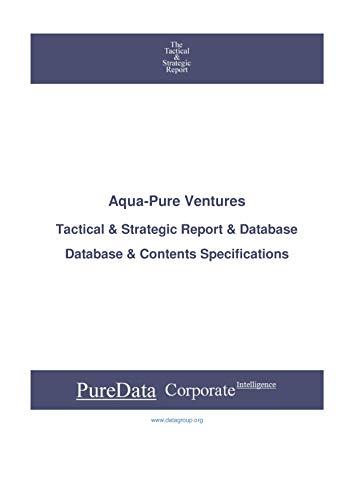 Aqua-Pure Ventures: Tactical & Strategic Database Specifications - TSX-Venture perspectives (Tactical & Strategic - Canada Book 15955) (English Edition)