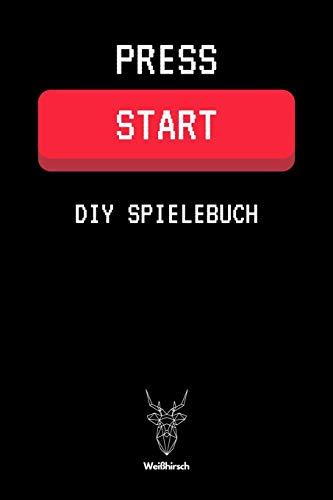 Press Start - DIY Spielebuch von Weißhirsch: A5 DIY Spielebuch | Brettspiele | Brettspielbuch | Gesellschaftsspiel | Trinkspiel | Partyspiele | ... Kreative, Männer, Frauen und Kinder