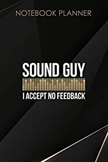 scheda notebook planner sound guy i accept no feedback funny audio engineer gift: daily, hour, 114 pages, paycheck budget, 6x9 inch, mom, work list, happy