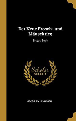 GER-NEUE FROSCH- UND MAUSEKRIE: Erstes Buch