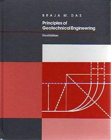 Principles of Geotechnical Engineering, 3rd (The Pws Series in Engineering)