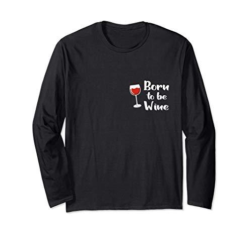 Born to be Wine- sommelier –vin- dicton – chanson - boisson Manche Longue
