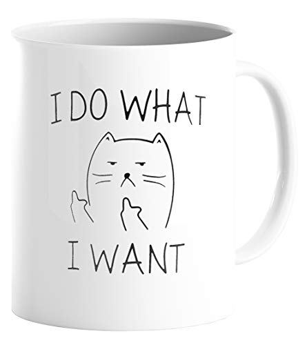 I Do What I Want Funny Coffee Mug Cat Middle Finger 11 Oz - Birthday Gift Idea For Men Women, Him Or Her - Ceramic Cup