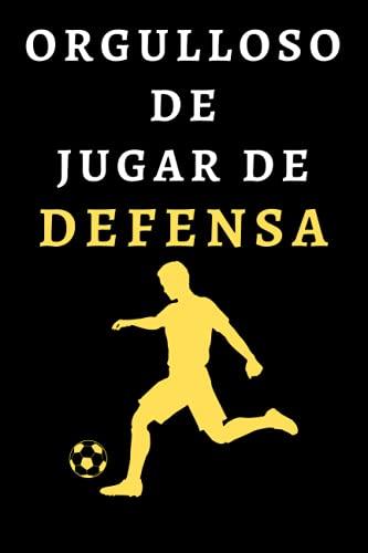 Orgulloso De Jugar De Defensa: Cuaderno De Anotaciones Ideal Para Defensas - 120 Páginas