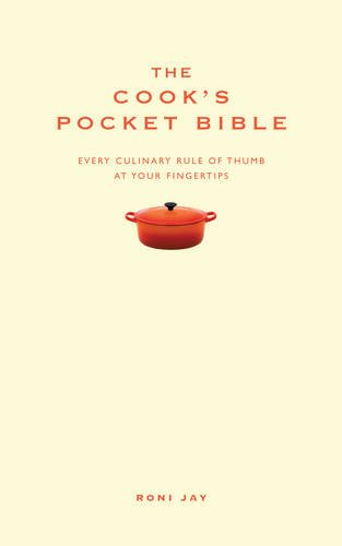 The Cook's Pocket Bible: Every Culinary Rule of Thumb at Your Fingertips (Pocket Bibles)