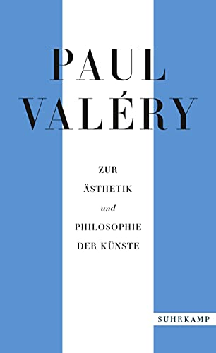 Paul Valéry: Zur Ästhetik und Philosophie der Künste (suhrkamp taschenbuch)