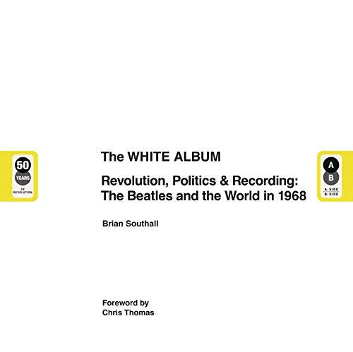 The White Album: Revolution, Politics & Recording: the Beatles and the World in 1968