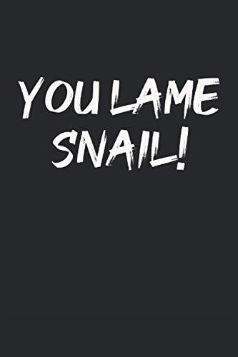 You lame snail - Du lahme Schnecke Denglisch NOTIZBUCH JOURNAL: 120 Seiten Notizbuch | liniert | creme weißes Papier | Tagebuch | Geschenk für ...