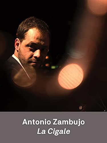 Antonio Zambujo   La Cigale