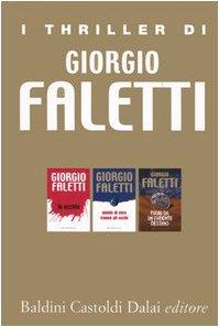 I thriller di Giorgio Faletti: Io uccido-Niente di vero tranne gli occhi-Fuori da un evidente destino