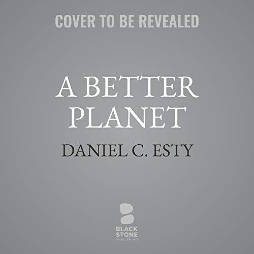A Better Planet     Forty Big Ideas for a Sustainable Future              De :                                                                                                                                 Daniel C. Esty - editor,                                                                                        Ingrid C. Burke - foreword                           Durée : 13 h     Pas de notations     Global 0,0