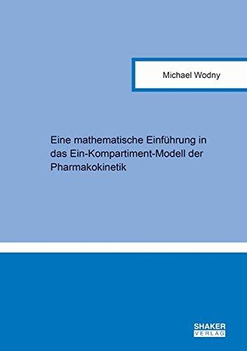 Eine mathematische Einführung in das Ein-Kompartiment-Modell der Pharmakokinetik
