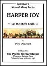 Harper Joy. Spokane's Man of Many Faces. Let the Show Begin