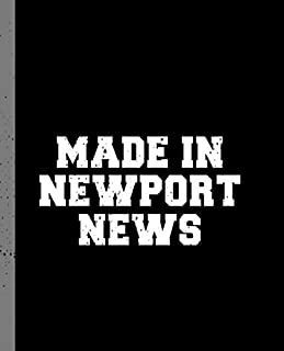 Made in Newport News: A Blank Lined Journal for a Native Resident of Newport News, VA.