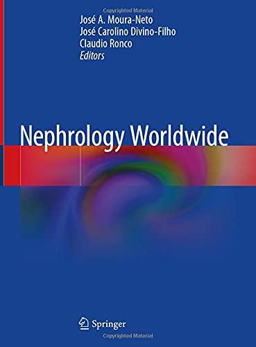 Compare Textbook Prices for Nephrology Worldwide 1st ed. 2021 Edition ISBN 9783030568894 by Moura-Neto, José A.,Divino-Filho, José Carolino,Ronco, Claudio