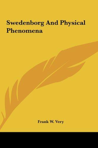 Swedenborg and Physical Phenomena Swedenborg and Physical Phenomena
