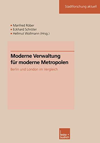 Moderne Verwaltung für moderne Metropolen. Berlin und London im Vergleich