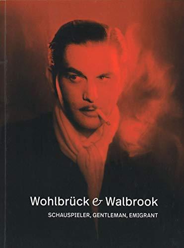 Wohlbrück & Walbrook - Schauspieler, Gentleman, Emigrant