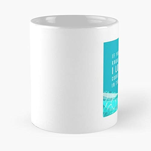 If You Want To Know How Much I Love You Count The Waves In Sea Classic Mug -11 Oz Coffee - Funny Sophisticated Design Great Gifts White-miinviet.
