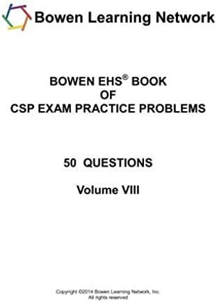 Bowen EHS Book of CSP Exam Practice Problems: 50 Questions (Volume 8) by Russell B. Bowen (2014-06-12)