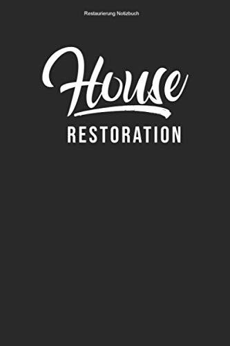 Restaurierung Notizbuch: 100 Seiten | Liniert | Redekorieren Modernisieren Mannschaft Modernisierung Haus Gebäude Restaurieren Renovieren Team Wohnung Geschenk Redekorierung