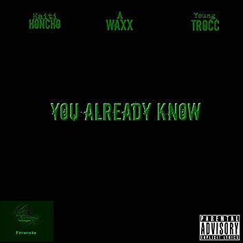 You Already Know (feat. Haiti Honcho & Awaxx)