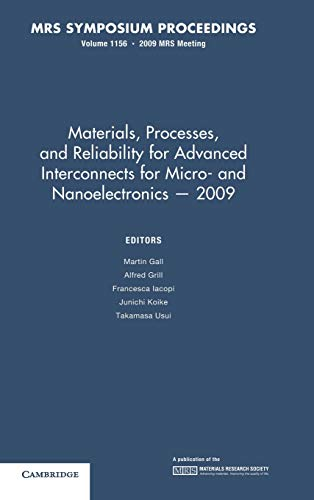 Materials, Processes and Reliability for Advanced Interconnects for Micro- and Nanoelectronics ― 2009: Volume 1156 (MRS Proceedings, Band 1156)