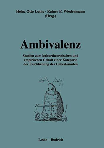 Ambivalenz: Studien zum kulturtheoretischen und empirischen Gehalt einer Kategorie der Erschließung des Unbestimmten (German Edition)