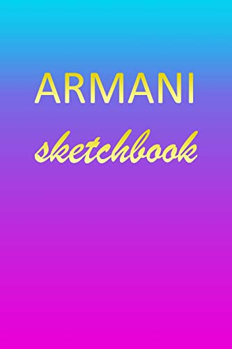 Armani: Sketchbook - Blank Imaginative Sketch Book Paper - Pink Blue Gold Custom Letter A Personalized Cover - Teach & Practice Drawing for ... Doodle Pad - Create, Imagine & Learn to Draw