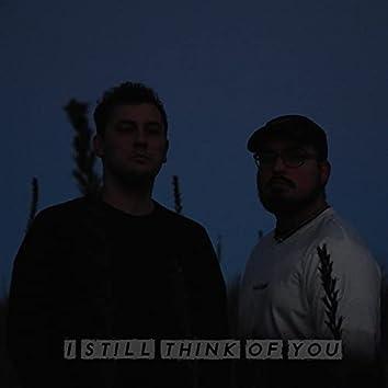 I Still Think Of You
