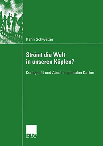 Strömt die Welt in Unseren Köpfen?: Kontiguität und Abruf in Mentalen Karten (Kognitionswissenschaft) (German Edition)