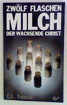 12 Flaschen Milch. Der wachsende Christ