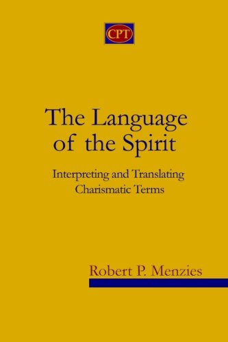 Compare Textbook Prices for The Language of the Spirit: Interpreting and Translating Charismatic Terms  ISBN 9781935931010 by Menzies, Robert P.